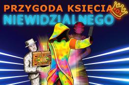 Poznań Wydarzenie Spektakl PRZYGODA KSIĘCIA NIEWIDZIALNEGO